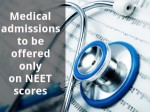 Medical Admissions To Be Offered Only On Neet Scores