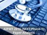Aipmt 2016 Neet Phase 1 Paper Analysis