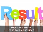 Wbjee 2016 Results To Be Declared On June