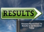 Haryana Board Class 12 Results To Be Declared Today
