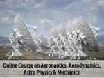 Online Course On Aeronautics Aerodynamics Astrophysics And Mehanics