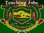 Central University Of Jharkhand Invites Applications For Teaching Post