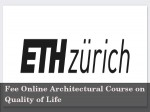 Free Online Course On Quality Of Life Architecture From Eth Zurich