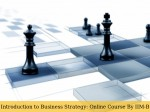 Introduction To Business Strategy Online Course By Iim Bangalore