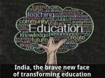 India The Brave New Face Of Transforming Education