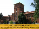 Du Admissions 2016 Students Can Re Apply Without Withdrawing Admission