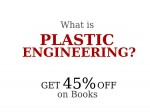 What Is Plastic Engineering Benefits Effects Get To Know More