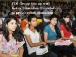 Itm Group Kotak Education Foundation Provide Free Education