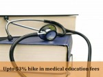Mbbs Courses To Cost More In Private Colleges Hike Upto 53 Observed