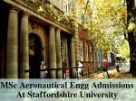Staffordshire University Offers Msc Aeronautical Engg Admissions