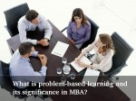 What Is The Significance Problem Based Learning Mba