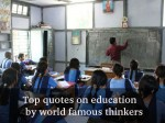 Top Quotes On Education World Famous Thinkers