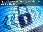 Upgrading Cyber Security Architecture Is Imperative