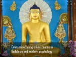 Coursera Offering Online Course On Buddhism Modern Psychology