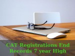 Cat 2016 Registrations End Records 7 Year High