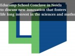 Educomp School Conclave Discuss Innovation Sciences Maths