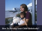 How To Develop Your Child Holistically