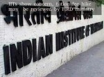 Iits Show Concern Tution Fee Hike May Be Reviewed Hrd Ministry