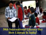 International Literacy Day How Literate Is India