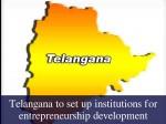 Telangana To Set Up Institutions Entrepreneurship Development