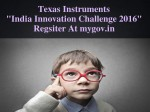 Register For Texas Instruments 2016 India Innovation Challenge Now