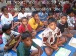 Un Report Finds India 50 Years Behind The Education Goals