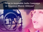 What Is Accessible India Campaign Or Sugamya Bharat Abhiyan