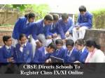 Cbse Directs Schools To Register Class Ix Xi Online Before Oct