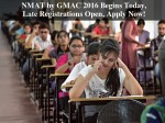 Nmat By Gmac 2016 Begins Today Late Registrations Open Apply Now