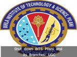 Shut Down Bits Pilani Its Branches Ugc