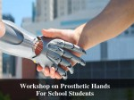 Workshop On Prosthetic Hands School Students