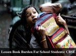 Lessen Book Burden School Students Cbse