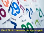 Snap 2016 Tomorrow Last Day To Apply