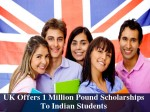 Uk Offers 1 Million Pound Scholarships To Attract Indian Students