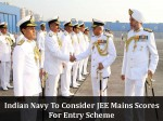 Indian Navy Consider Jee Mains Scores Entry Scheme Instead Of Class