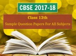 Cbse Sample Papers And Model Question Papers For Class 12th Exam 2017