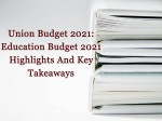 Union Budget 2021 Education Budget 2021 Highlights Here Are The Key Takeaways On Education