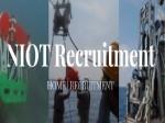 Niot Recruitment 2021 For 237 Project Scientist Assistants Technicians Jobs At Niot Notification