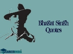 Bhagat Singh Quotes: Top 11 Inspiring Quotes By Bhagat Singh