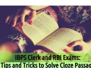IBPS Clerk and RBI Exams: Tips and Tricks to Solve Cloze Passage