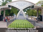 JIPMER Puducherry is Hiring Laboratory Technician & Scientist