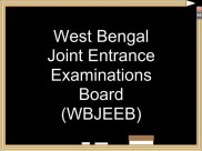 Explore The List Of Examinations Conducted By WBJEEB In West Bengal