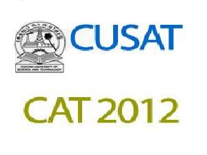 CUSAT CAT 2012 Entrance Test on May 05