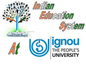 IGNOU On, Spreading Indian Education