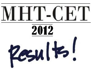 MHT CET 2012 Results On June 14,Thursday