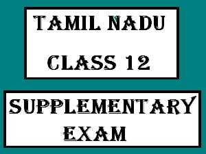 Tamil Nadu Plus 2| Results declared | Supplementary Exam | For