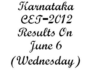 Karnataka CET Results 2012 On 6th June