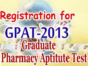 GPAT 2013 Online Registration Started