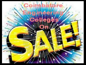 Coimbatore Engg Colleges Are On Sale!