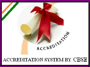 Accreditation must for CBSE schools.